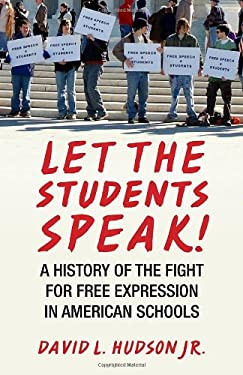 Let the Students Speak!: A History of the Fight for Free Expression in American Schools 9780807044544