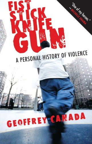 Fist Stick Knife Gun: A Personal History of Violence 9780807044612