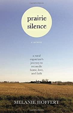 Prairie Silence: A Memoir 9780807044735