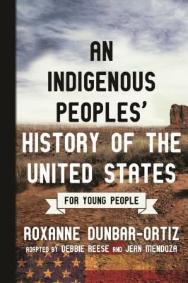 An Indigenous Peoples' History of the United States for Young People (ReVisioning American History for Young People)