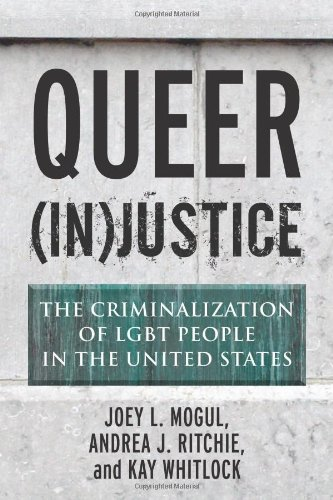 Queer (In)Justice: The Criminalization of LGBT People in the United States 9780807051160