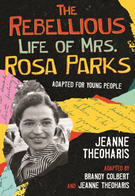 The Rebellious Life of Mrs. Rosa Parks (Young Readers Edition) (ReVisioning History for Young People)