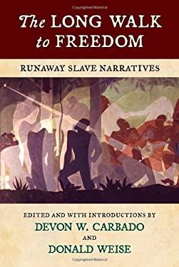 The Long Walk to Freedom: Runaway Slave Narratives 9780807069127