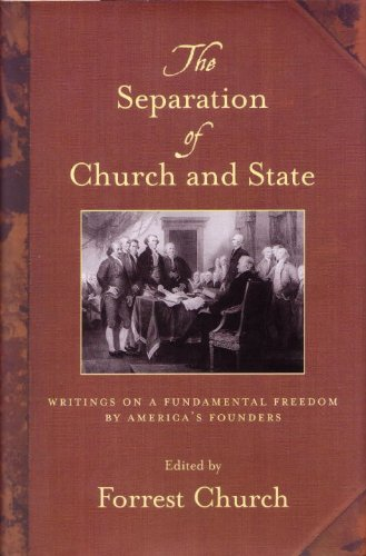 The Separation of Church and State: Writings on a Fundamental Freedom by America's Founders 9780807077474