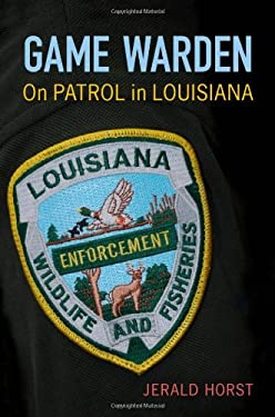 Game Warden: On Patrol in Louisiana 9780807137048
