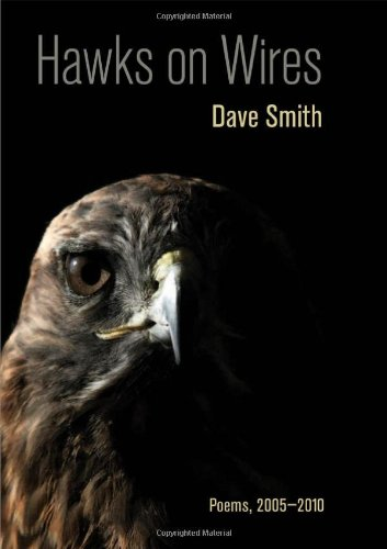 Hawks on Wires: Poems, 2005-2010 9780807142318