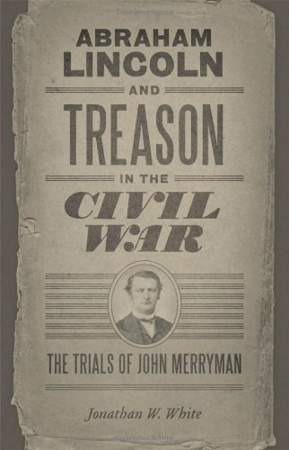 Abraham Lincoln and Treason in the Civil War: The Trials of John Merryman 9780807143469