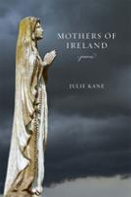 Mothers of Ireland: Poems (Southern Messenger Poets)