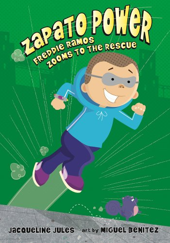 Zapato Power: Freddie Ramos Zooms to the Rescue (Book 3)