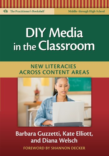 DIY Media in the Classroom: New Literacies Across Content Areas 9780807750797
