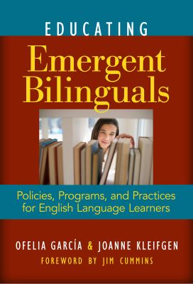 Educating Emergent Bilinguals: Policies, Programs, and Practices for English Language Learners 9780807751138