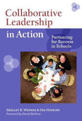 Collaborative Leadership in Action: Partnering for Success in Schools 9780807751473
