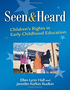 Seen and Heard: Children's Rights in Early Childhood Education 9780807751602