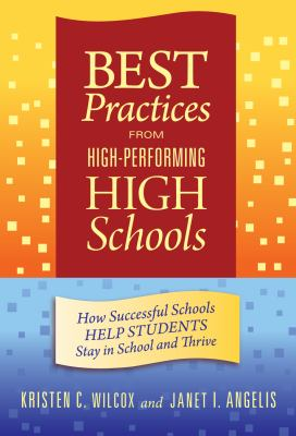 Best Practices from High-Performing High Schools: How Successful Schools Help Students Stay in School and Thrive 9780807751688