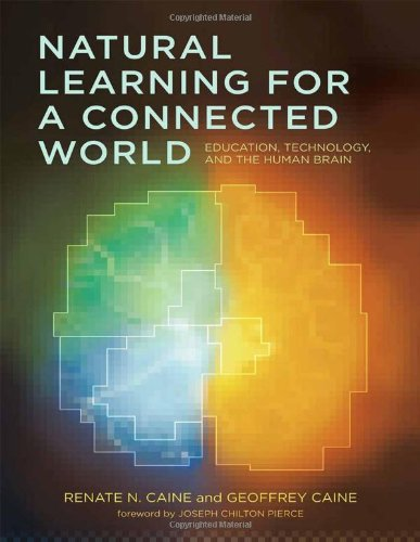 Natural Learning for a Connected World: Education, Technology, and the Human Brain 9780807751893