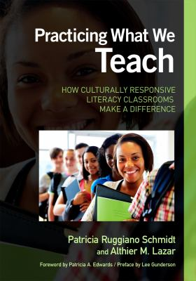Practicing What We Teach: How Culturally Responsive Literacy Classrooms Make a Difference 9780807752203