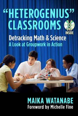 Heterogenius Classrooms: Detracking Math & Science: A Look at Groupwork in Action [With DVD] 9780807752463
