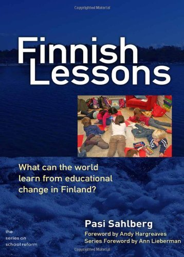 Finnish Lessons: What Can the World Learn from Educational Change in Finland? 9780807752579
