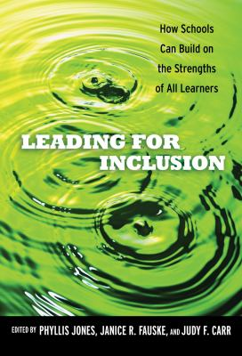 Leading for Inclusion: How Schools Can Build on the Strengths of All Learners 9780807752586