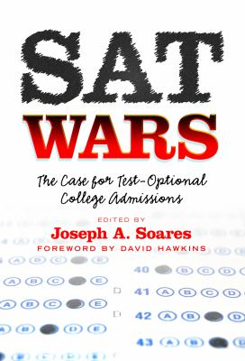 SAT Wars: The Case for Test-Optional Admissions 9780807752630
