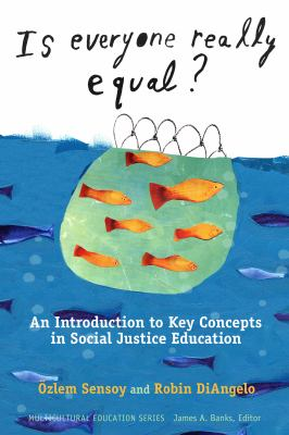 Is Everyone Really Equal?: An Introduction to Key Concepts in Social Justice Education 9780807752708