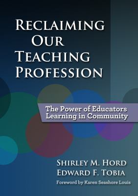Reclaiming Our Teaching Profession: The Power of Educators Learning in Community 9780807752890