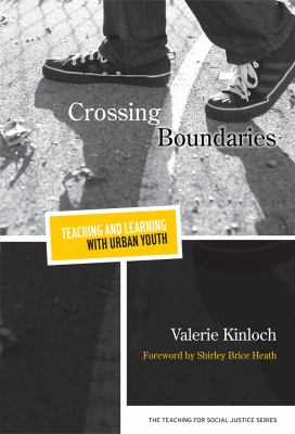 Crossing Boundaries: Teaching and Learning with Urban Youth 9780807752944