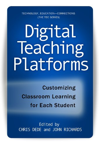 Digital Teaching Platforms: Customizing Classroom Learning for Each Student 9780807753163
