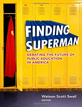 Finding Superman: Debating the Future of Public Education in America 9780807753309