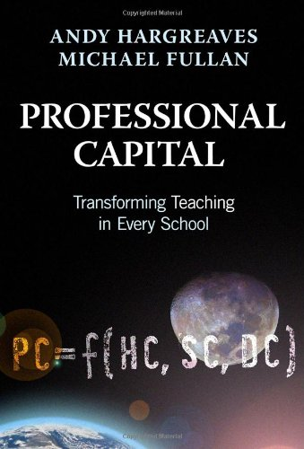 Professional Capital: Transforming Teaching in Every School 9780807753323