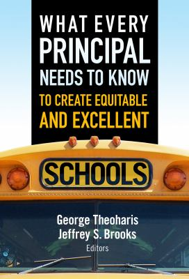 What Every Principal Needs to Know to Create Equitable and Excellent Schools 9780807753545