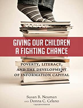 Giving Our Children a Fighting Chance: Poverty, Literacy, and the Development of Information Capital 9780807753583