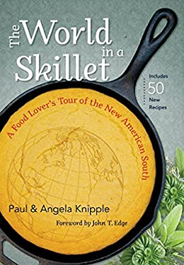 The World in a Skillet: A Food Lover's Tour of the New American South 9780807835173