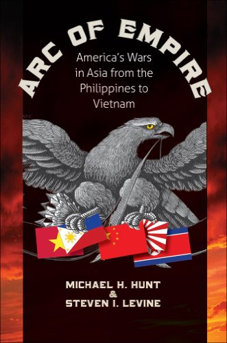 Arc of Empire: America's Wars in Asia from the Philippines to Vietnam 9780807835289