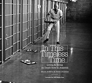 In This Timeless Time: Living and Dying on Death Row in America [With DVD] 9780807835395