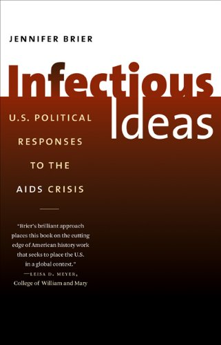 Infectious Ideas: U.S. Political Responses to the AIDS Crisis 9780807872116