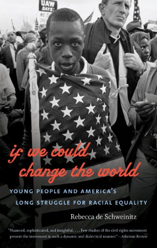 If We Could Change the World: Young People and America's Long Struggle for Racial Equality 9780807872154