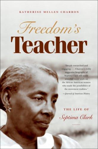 Freedom's Teacher: The Life of Septima Clark 9780807872222