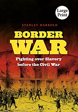Border War: Fighting Over Slavery Before the Civil War 9780807899694