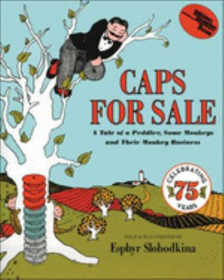 Caps for Sale: A Tale of a Peddler, Some Monkeys and Their Monkey Business 9780808526049