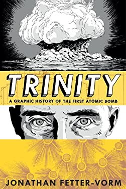 Trinity: A Graphic History of the First Atomic Bomb 9780809094684