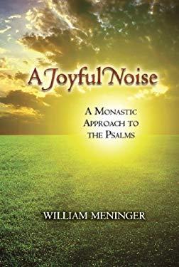 A Joyful Noise: A Monastic Approach to the Psalms 9780809146871