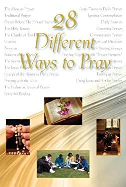 28 Different Ways to Pray 9780809147052