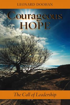 Courageous Hope: The Call of Leadership 9780809147274