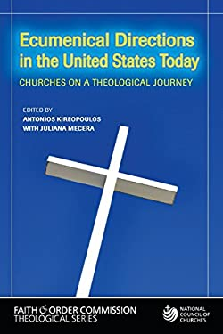 Ecumenical Directions in the United States Today: Churches on a Theological Journey 9780809147557