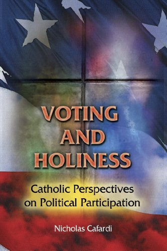 Voting and Holiness: Catholic Perspectives on Political Participation 9780809147670