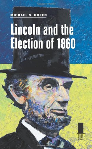 Lincoln and the Election of 1860 9780809330355