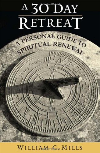 A 30 Day Retreat: A Personal Guide to Spiritual Renewal 9780809146420