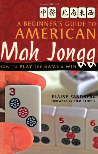 A Beginner's Guide to American Mah Jongg: How to Play the Game and Win 9780804838788