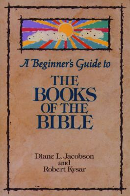 A Beginner's Guide to the Books of the Bible 9780806625720